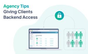 Comment gérer l'accès back office de vos clients - Guide pour les agences