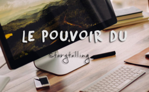 Contenu : le pouvoir du storytelling