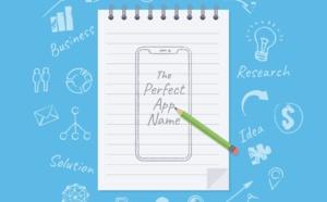 Comment choisir le nom de son app? Astuces & Conseils