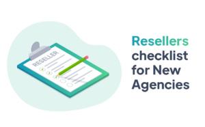 Reseller : checklist pour lancer son agence