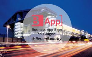 B-App Expo Milano. In viaggio verso le nuove frontiere dell'app economy.