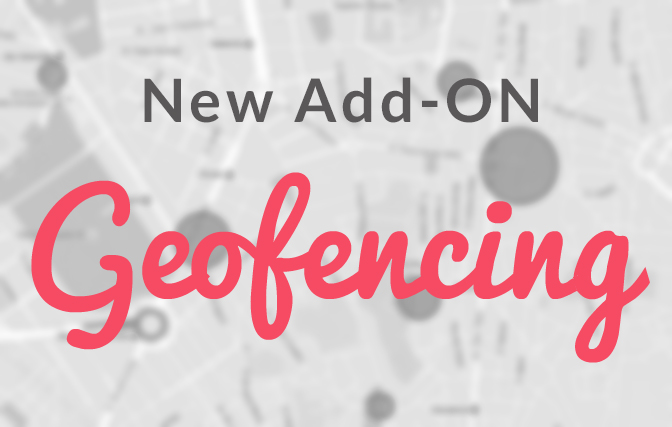 Blending the digital and physical with our Geofencing Add-On